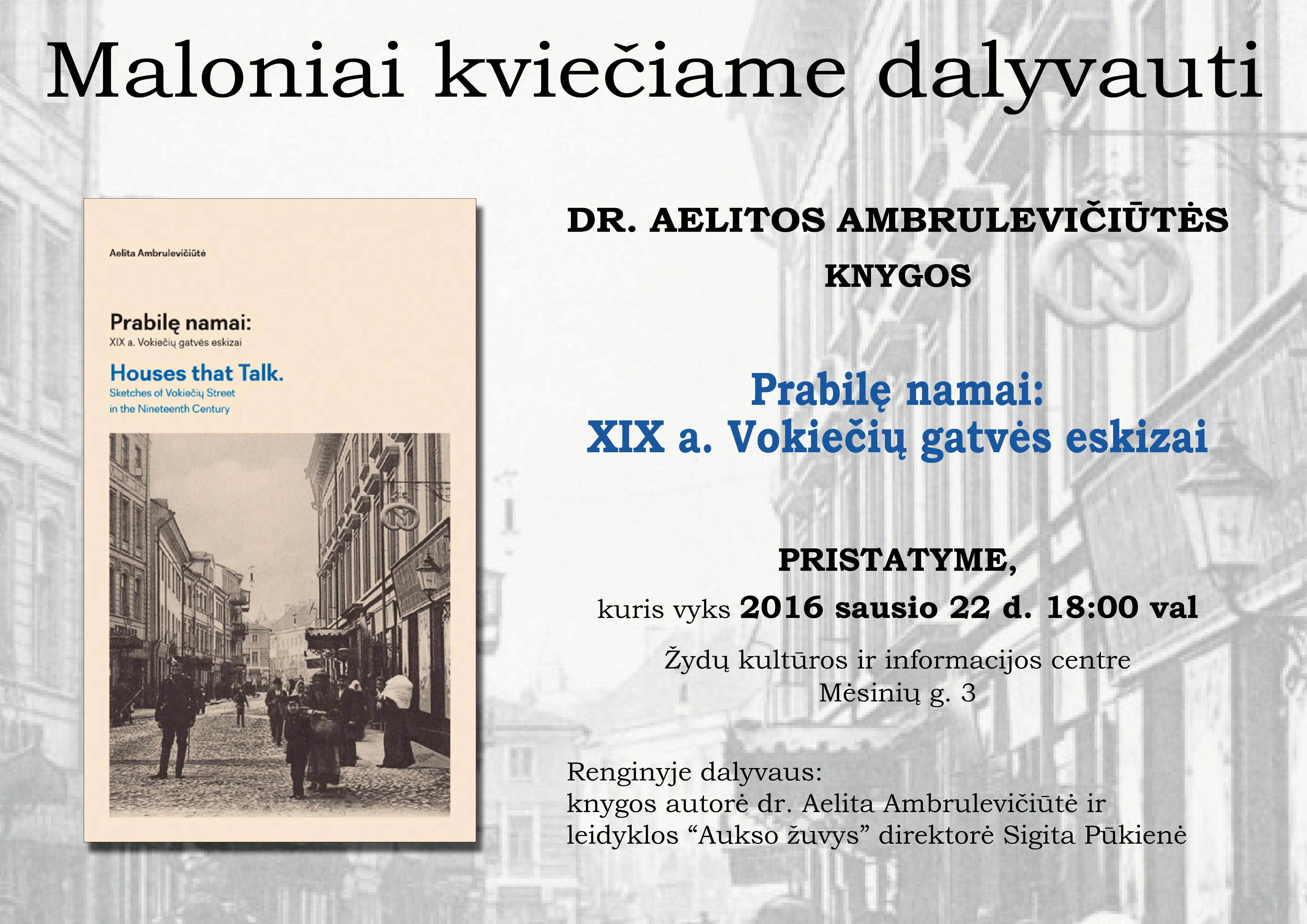 """Kviečiame į dr. A. Ambrulevičiūtės knygos """"Prabilę namai: XIX a. Vokiečių gatvės eskizai"""""""