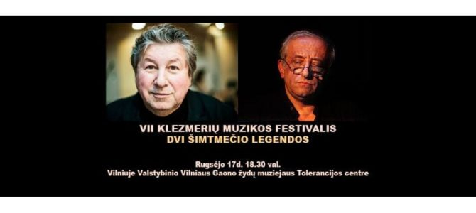"VII Klezmerių muzikos festivalis. ""Dvi šimtmečio legendos"" 2018"