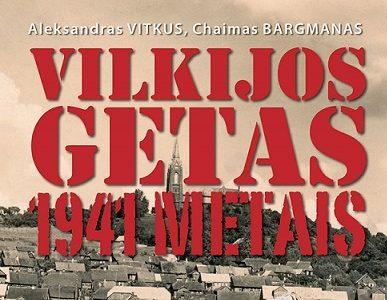 """Mokslo ir enciklopedijų leidybos centras išleido knygą """"Vilkijos getas 1941 metais"""","""