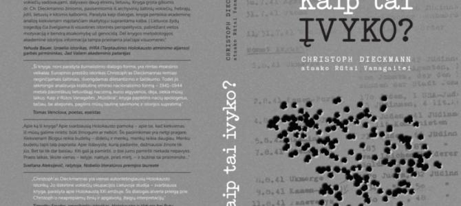"""Knygos """"Kaip tai įvyko? Christoph Dieckmann atsako Rūtai Vanagaitei"""" pristatymas"""