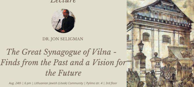 """Paskaita """"Didžioji Vilniaus sinagoga – radiniai iš praeities ir ateities vizija"""""""